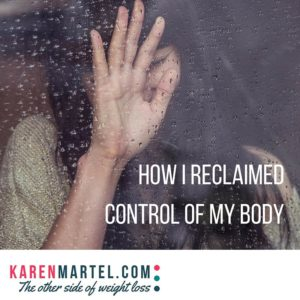 How I Reclaimed Control Of My Body