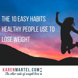 The 10 easy habits healthy people use to lose weight