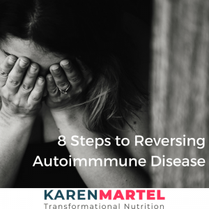 Reversing Autoimmune Disease Symptoms in 8 steps