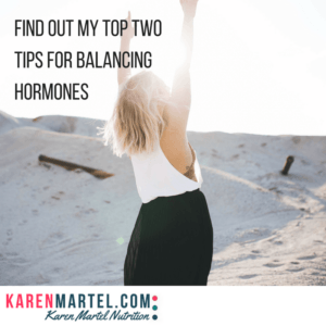 Find out my top two tips for balancing hormones.