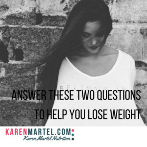 Answer these two questions to help you lose weight