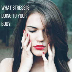 What Stress is Doing to Your Body
