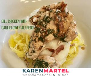 Dill Chicken with Cauliflower Alfredo.