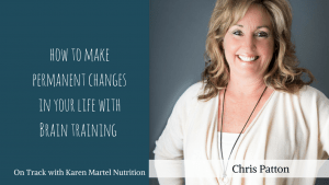 Make permanent changes in your life through brain training with Chris Patton