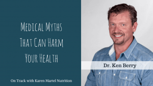 Medical myths that can harm your health with Ken Berry