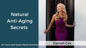 Natural Anti-Aging Secrets with Darnell Cox