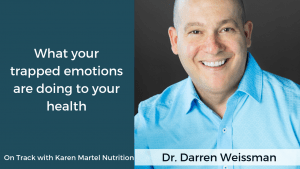 What your trapped emotions are doing to your health with Darren Weissman