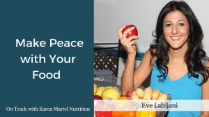 Make Peace with Your Food with Eve Lahijani